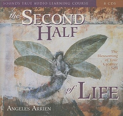 The Second Half of Life - Arrien, Angeles