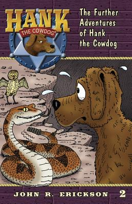 The Further Adventures of Hank the Cowdog - Erickson, John R