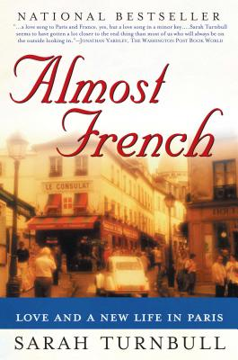 Almost French: Love and a New Life in Paris - Turnbull, Sarah
