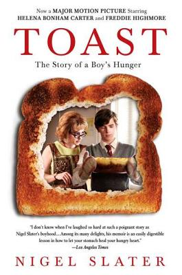 Toast: The Story of a Boy's Hunger - Slater, Nigel