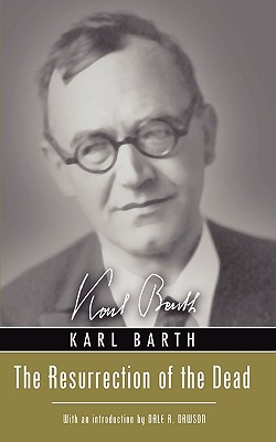 Resurrection of the Dead - Barth, Karl, and Stenning, H J (Translated by)