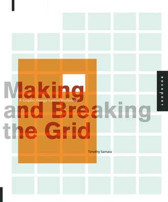 Making and Breaking the Grid: A Graphic Design Layout Workshop - Samara, Timothy, and Quayside