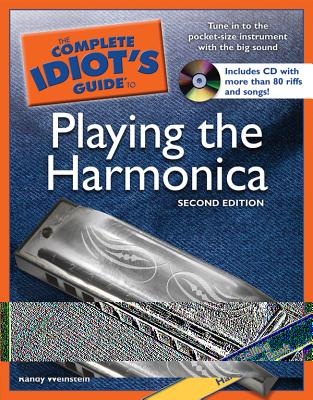 The Complete Idiot's Guide to Playing the Harmonica - Melton, William, and Weinstein, Randy