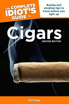 The Complete Idiot's Guide to Cigars - Gage, Tad