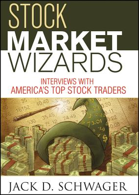 Stock Market Wizards: Interviews with America's Top Stock Traders - Schwager, Jack D