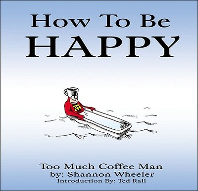 How to Be Happy - Rall, Ted (Introduction by)