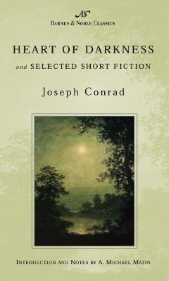 Heart of Darkness and Selected Short Fiction -
