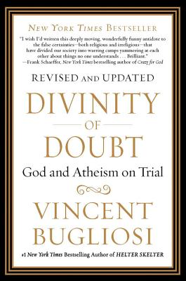 Divinity of Doubt: God and Atheism on Trial - Bugliosi, Vincent