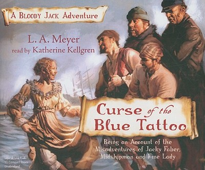 Curse of the Blue Tattoo: A Bloody Jack Adventure - Meyer, La, and Katherine, Kellgren (Read by)