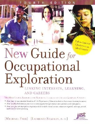 New Guide for Occupational Exploration: Linking Interests, Learning and Careers - Farr, Michael, and Shatkin, Laurence, PhD