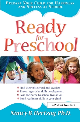 Ready for Preschool: Prepare Your Child for Happiness and Success at School - Hertzog, Nancy