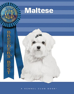 Maltese - Nicholas, Anna Katherine, and Kennel Club (Editor), and Francais, Isabelle (Photographer)