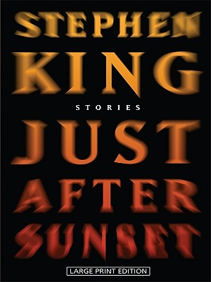 Just After Sunset: Stories - King, Stephen