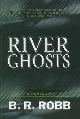 River Ghosts - Robb, B R