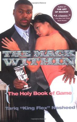 """The Mack Within: The Holy Book of Game - Nasheed, Tariq """"King Flex"""""""