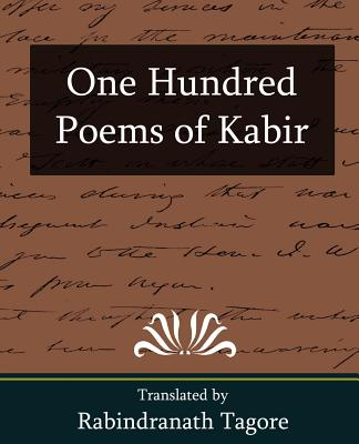 One Hundred Poems of Kabir - Rabindranath, Tagore, and Rabindranath Tagore