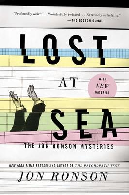 Lost at Sea: The Jon Ronson Mysteries - Ronson, Jon
