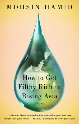 How to Get Filthy Rich in Rising Asia - Hamid, Mohsin
