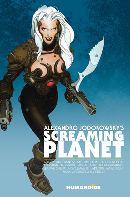 Alexandro Jodorowsky's Screaming Planet - Jodorowsky, Alejandro