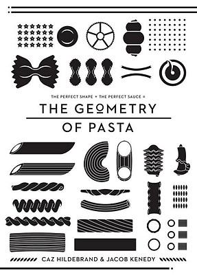 The Geometry of Pasta - Hildebrand, Caz, and Kenedy, Jacob