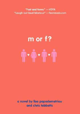 M or F? - Papademetriou, Lisa, and Tebbetts, Chris