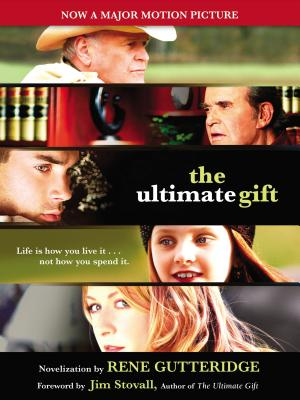 The Ultimate Gift - Gutteridge, Rene, and Stovall, Jim (Original Author)