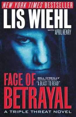 Face of Betrayal - Wiehl, Lis, and Henry, April