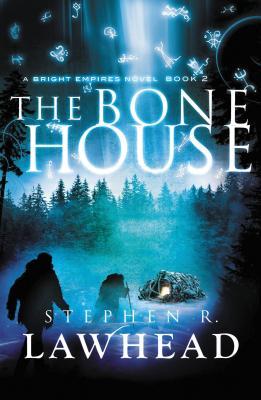 The Bone House - Lawhead, Stephen R