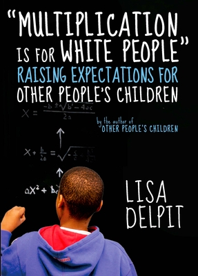 Multiplication is for White People - Delpit, Lisa