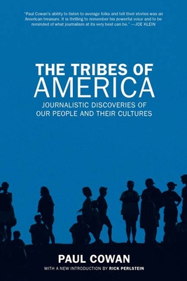 The Tribes of America: Journalistic Discoveries of Our People and Their Cultures - Cowan, Paul, and Perlstein, Rick (Introduction by)