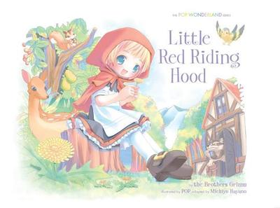 Little Red Riding Hood: The Pop Wonderland Series - Hayano, Michiyo, and Brothers Grimm