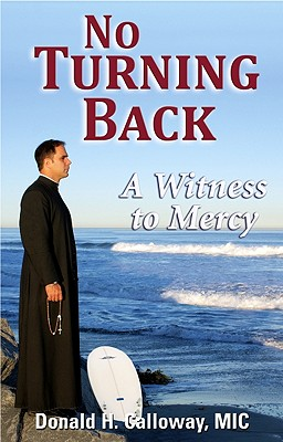No Turning Back: A Witness to Mercy - Calloway, Donald H