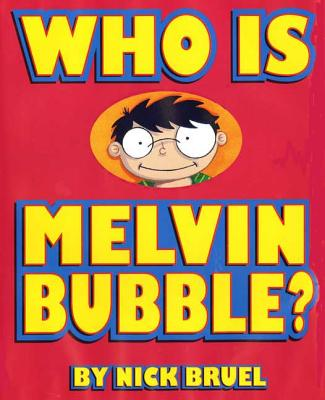 Who Is Melvin Bubble? - Bruel, Nick