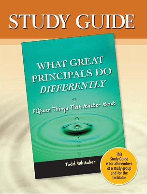 What Great Principals Do Differently: 15 Things That Matter Most - Whitaker, Beth, and Whitaker, Todd, and Zoul, Jeffrey