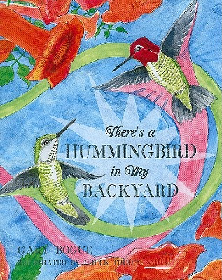 There's a Hummingbird in My Backyard - Bogue, Gary