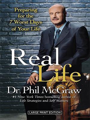 Real Life - McGraw, Phillip C, Ph.D.