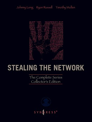 Stealing the Network: The Complete Series - Russell, Ryan, and Mullen, Timothy, and Long, Johnny