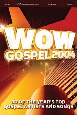 Wow Gospel 2004 - Hal Leonard Publishing Corporation (Creator)