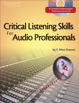 Critical Listening Skills for Audio Professionals - Everest, F Alton
