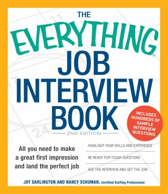 The Everything Job Interview Book: All You Need to Make a Great First Impression and Land the Perfect Job - Darlington, Joy, and Schuman, Nancy
