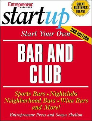Start Your Own Bar and Club - Entrepreneur Press, and Shelton, Sonya