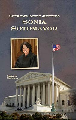 Supreme Court Justices: Sonia Sotomayor - Shichtman, Sandra H