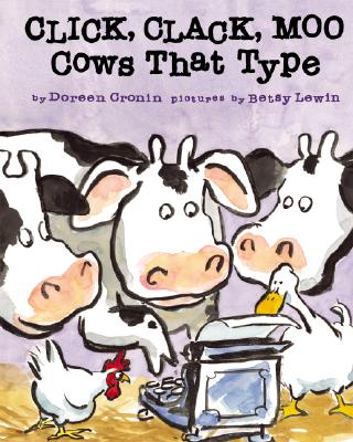 Click, Clack, Moo: Cows That Type - Cronin, Doreen