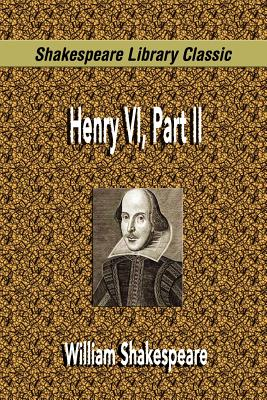 Henry VI, Part II (Shakespeare Library Classic) - Shakespeare, William