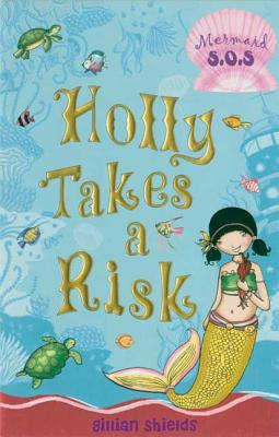 Holly Takes a Risk - Shields, Gillian