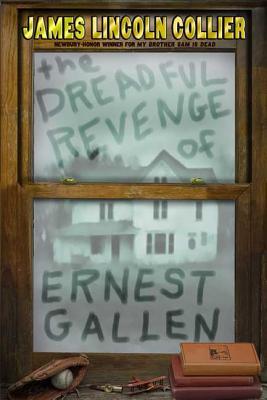 The Dreadful Revenge of Ernest Gallen - Collier, James Lincoln