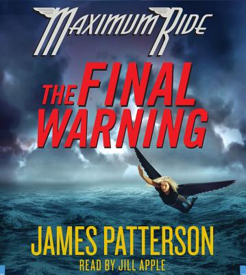The Final Warning - Patterson, James, and Apple, Jill (Read by)