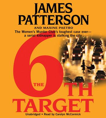 The 6th Target - Patterson, James, and Paetro, Maxine, and McCormick, Carolyn (Read by)