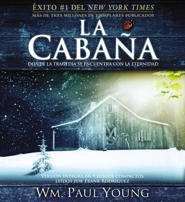 La Cabana: Donde La Tragedia Se Encuentra Con La Eternidad - Young, Wm Paul, and Rodriguez, Frank (Read by)