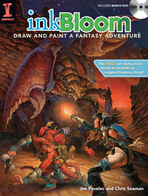 Ink Bloom: Draw and Paint a Fantasy Adventure - Pavelec, Jim, and Seaman, Chris
